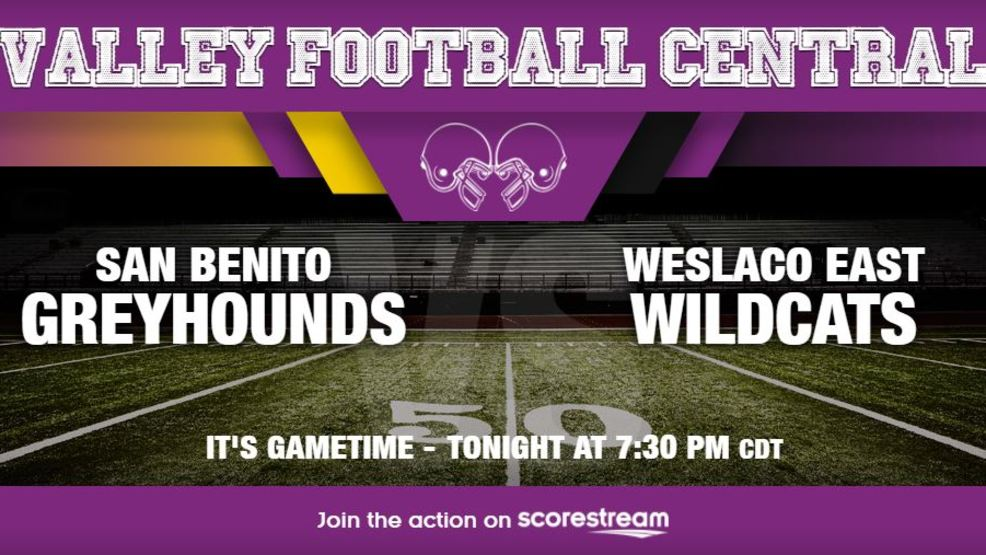 Listen Live: San Benito Greyhounds at Weslaco East Wildcats