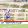 Vote for this week's Subway® Phenom!