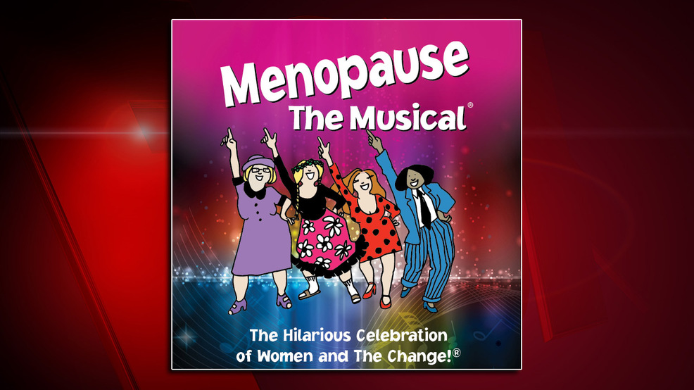 """Menopause the Musical"""