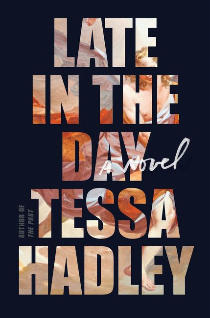 """Late in the Day"" by Tessa Hadley (Image: Courtesy Harper)"