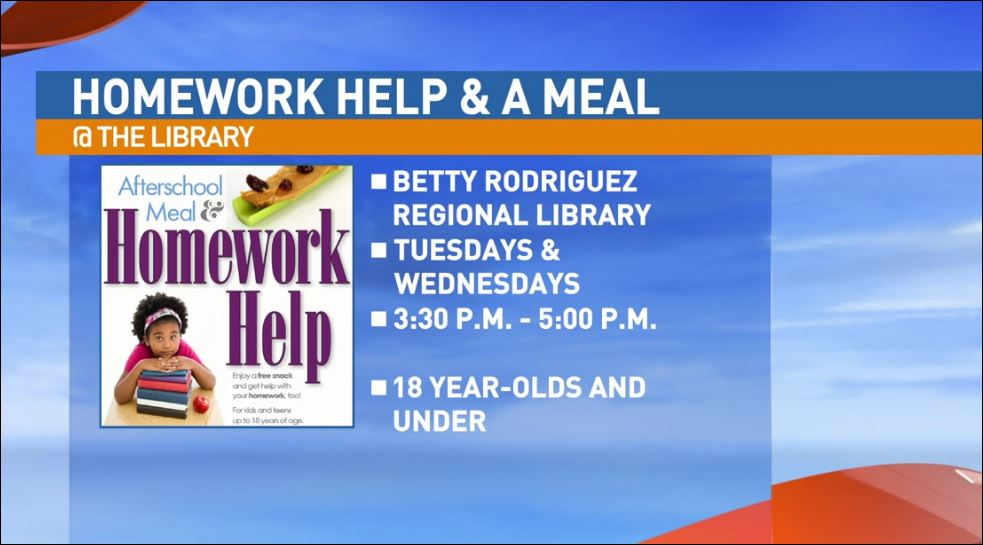 The Homework Help & A Meal program takes place Tuesdays and Wednesdays, 3:30 p.m. to 5:00 p.m.  at the Betty Rodriguez Regional Library.