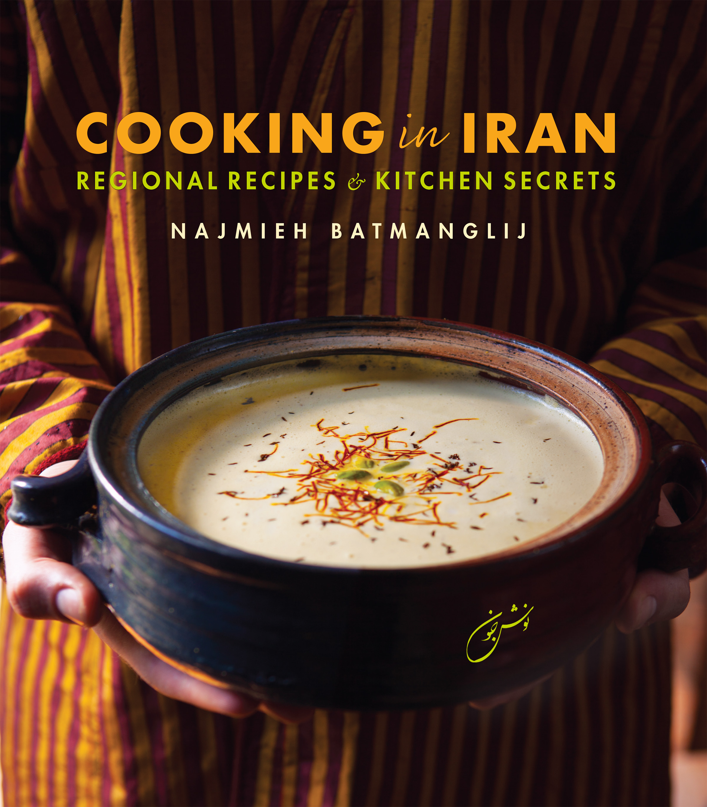 Cooking in Iran: Regional Recipes and Kitchen Secrets by Najmieh Batmanglij // Price: $65 // Buy online // http://magepublishers.com // (Image: Mohammad Batmanglij)