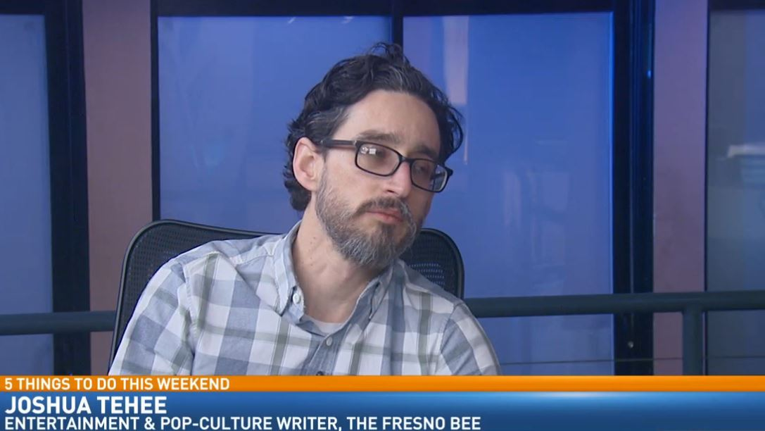 Joshua Tehee, Entertainment and Pop-Culture Writer for the Fresno Bee, visited Great Day to talk about 5 Things To Do This Weekend.