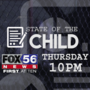 State of the Child: A FOX56 News Special Report Thursday